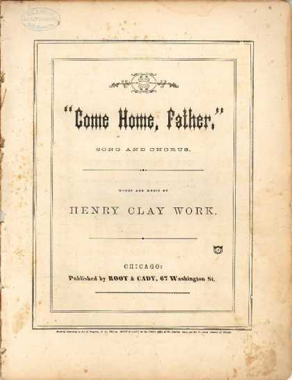 Sheet Music - Come home, Father!; 'Tis the song of little Mary
