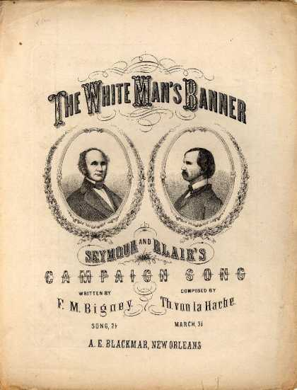 Sheet Music - The white man's banner; Seymour and Blair's campaign song