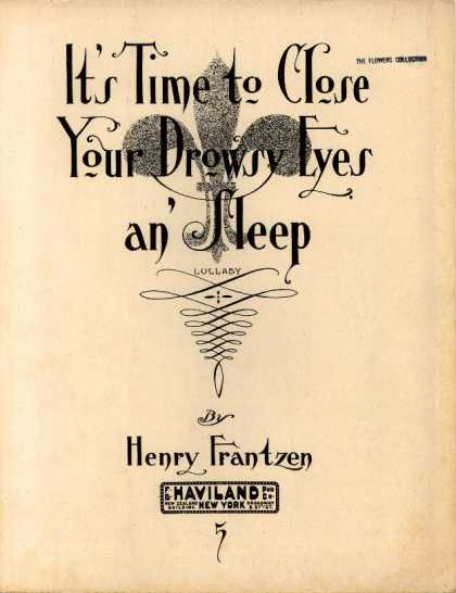 Sheet Music - It's time to close your drowsy eyes an' sleep; Lullaby