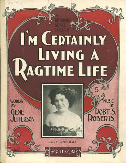Sheet Music - I'm certainly living a rag-time life