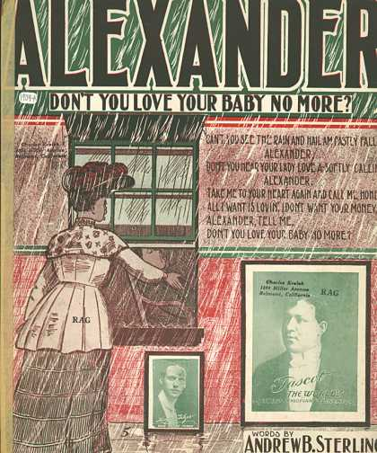 Sheet Music - Alexander, don't you love your baby no more?