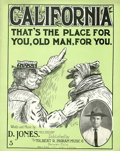 Sheet Music - California, that's the place for you, old man, for you
