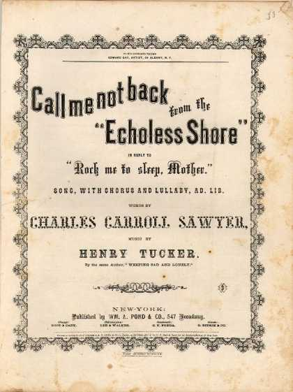 Sheet Music - Call me not back from the echoless shore; Rock me to sleep, Mother
