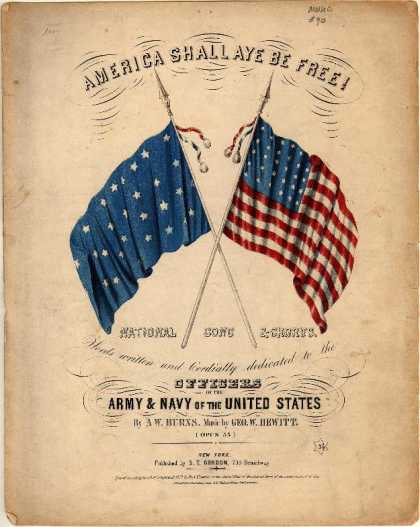 Sheet Music - America shall aye be free!; Opus 55