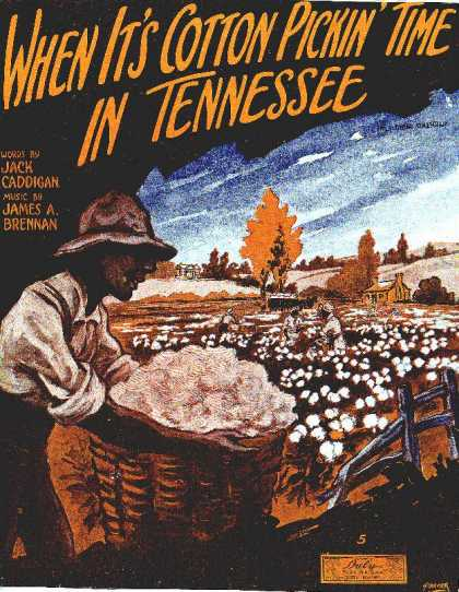Sheet Music - When it's cotton pickin' time in Tennessee