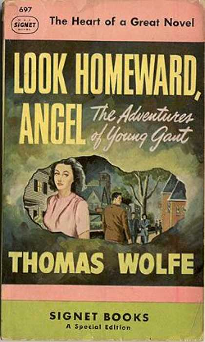 Signet Books - Look Homeward, Angel: The Adventures of Young Gant - Thomas Wolfe