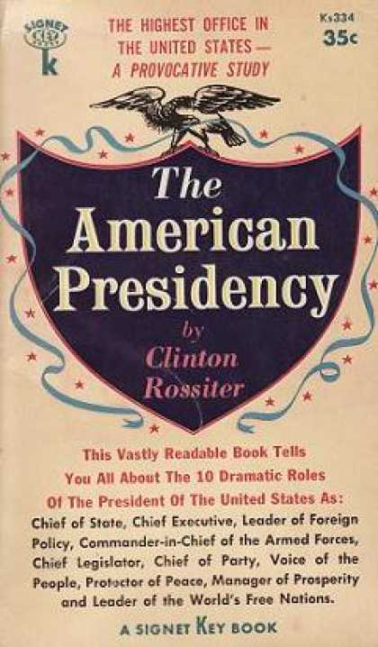 Signet Books - The American Presidency - Clinton Rossiter