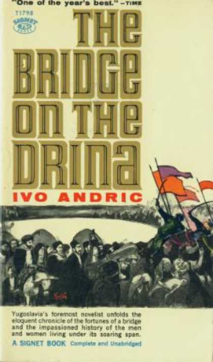 Signet Books - The Bridge On the Drina - Ivo Andric