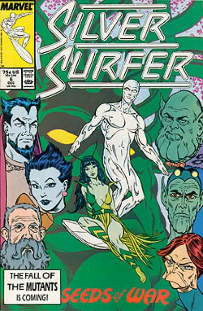 Silver Surfer (1987) 6 - Marvel Comics - Seeds Of War - The Fall Of The Mutants Is Coming - 75 C Us - Silver Person
