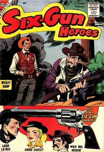 Six-Gun Heroes 51 - Cowboys - Wyatt Earp - Six Gun Favorites - Wild Bill Hickok - Annie Oakley