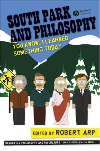South Park Books - South Park and Philosophy: You Know, I Learned Something Today (The Blackwell P