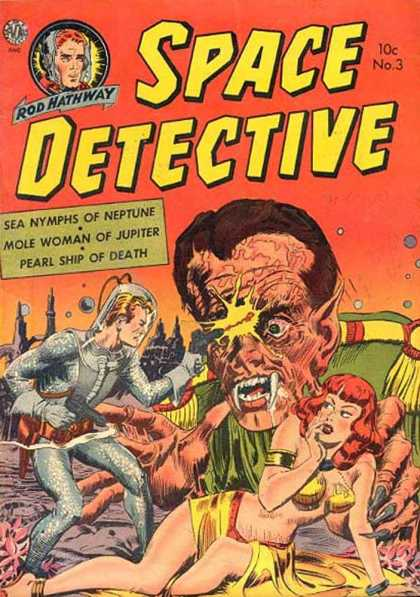 Space Detective 3 - Rod Hathway - Sea Nymphs Of Neptune - Mole Woman Of Jupiter - Pearl Ship Of Death - Giant Monster