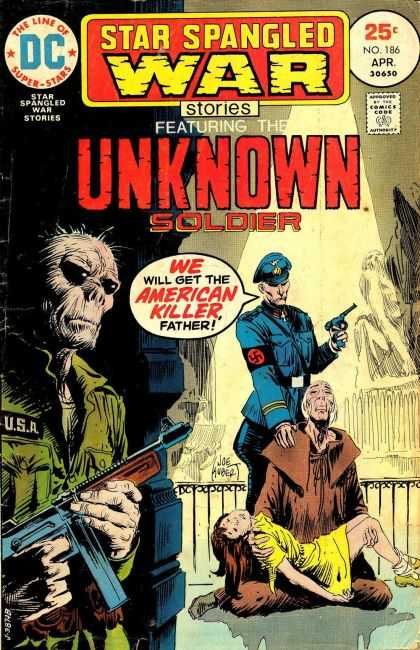 Star Spangled War Stories 186 - We Will Get The American Killer - Nazi Soldier With Pistol - Little Girl In Yellow Dress - Old Man In Brown Robe - Unknown Soldier - Joe Kubert