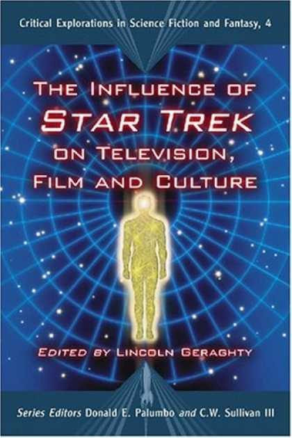 Star Trek Books - The Influence of Star Trek on Television, Film and Culture (Critical Exploration