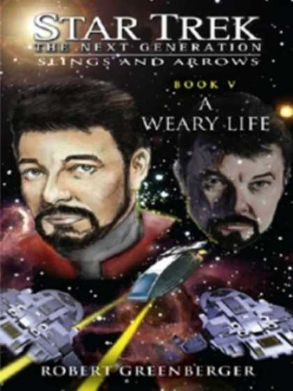 Star Trek Books - Star Trek: TNG: A Weary Life