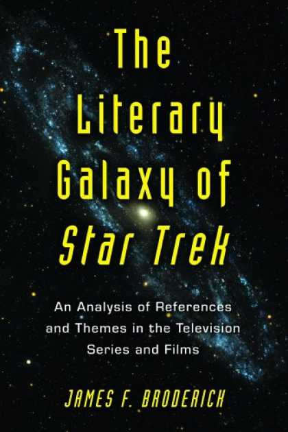 Star Trek Books - The Literary Galaxy of Star Trek: An Analysis of References And Themes in the Te