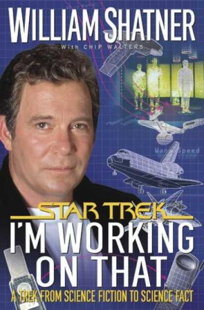 Star Trek Books - I'm Working on That: A Trek From Science Fiction to Science Fact (Star Trek)