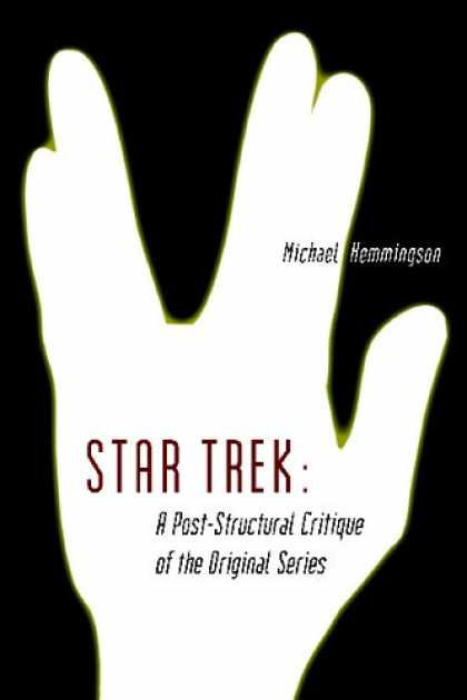Star Trek Books - Star Trek: A Post-Structural Critique of the Original Series