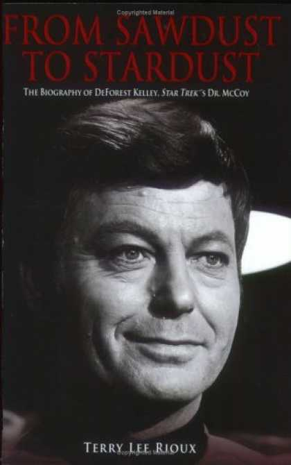 Star Trek Books - From Sawdust to Stardust: The Biography of DeForest Kelley, Star Trek's Dr. McCo