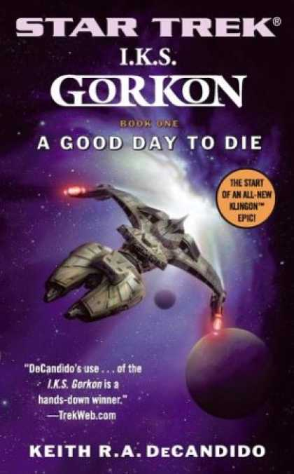 Star Trek Books - A Good Day to Die (Star Trek: I.K.S. Gorkon, Book 1)