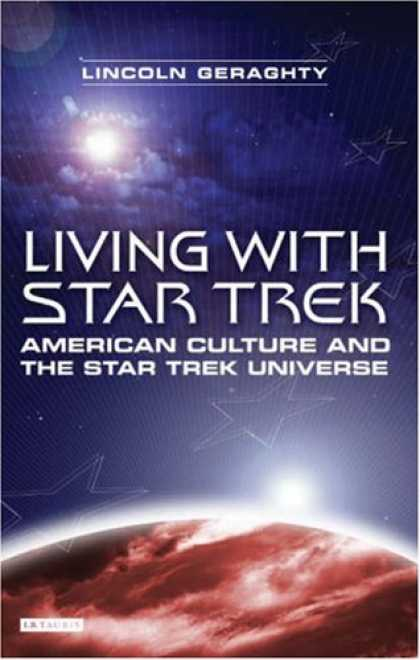 Star Trek Books - Living with Star Trek: American Culture and the Star Trek Universe