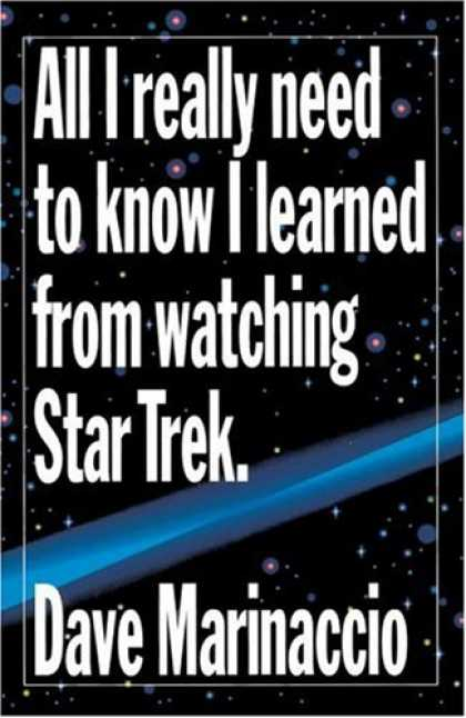 Star Trek Books - All I Really Need to Know I Learned from Watching Star Trek