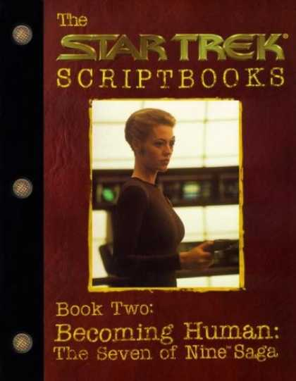 Star Trek Books - Star Trek Script Book Becoming Human: The Seven of Nine Saga : Script Book #2