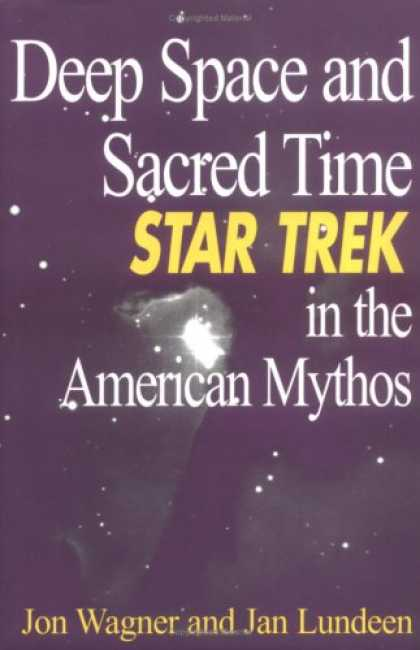 Star Trek Books - Deep Space and Sacred Time: Star Trek in the American Mythos