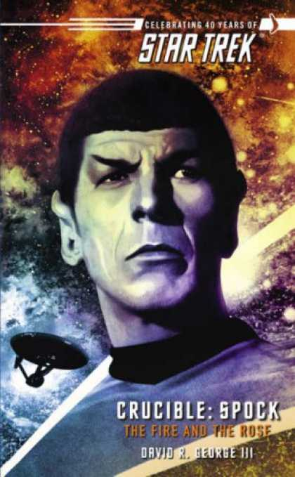 Star Trek Books - Crucible: Spock--The Fire and the Rose (Star Trek)