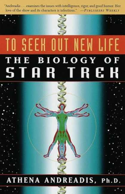 Star Trek Books - To Seek Out New Life: The Biology of Star Trek