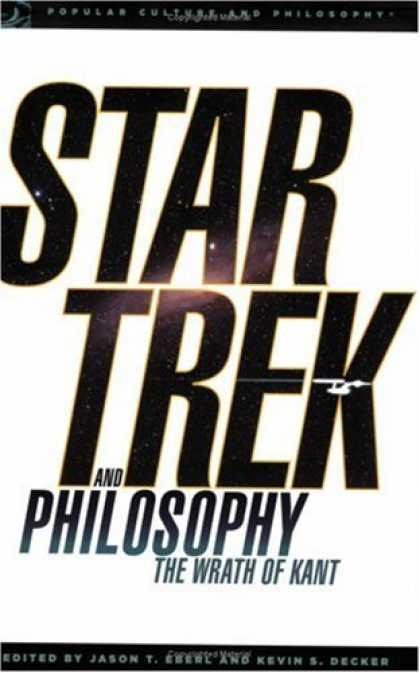 Star Trek Books - Star Trek and Philosophy: The Wrath of Kant (Popular Culture and Philosophy)