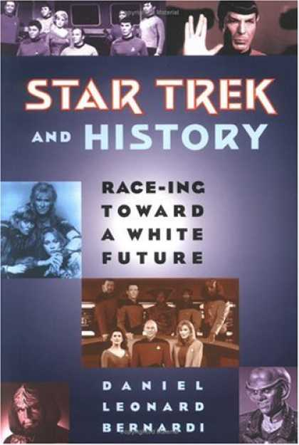 Star Trek Books - Star Trek and History: Race-Ing Toward a White Future