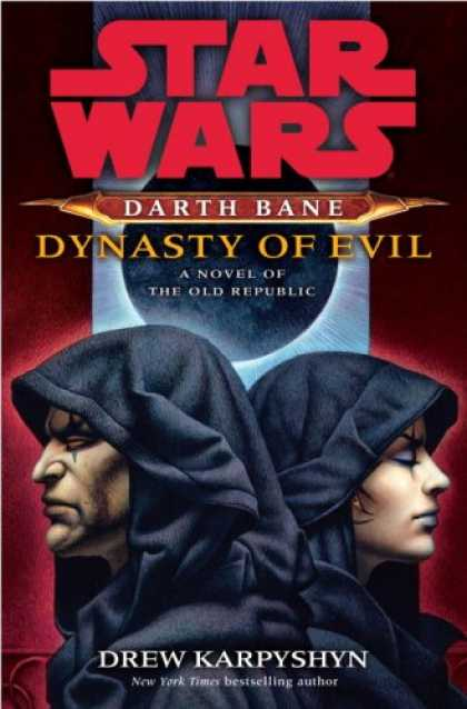 Star Wars Books - Star Wars Darth Bane Dynasty of Evil: A Novel of the Old Republic