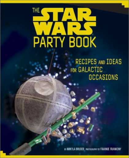 Star Wars Books - The Star Wars Party Book: Recipes and Ideas for Galactic Occasions