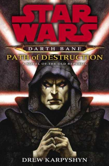 Star Wars Books - Path of Destruction: A Novel of the Old Republic (Star Wars: Darth Bane)
