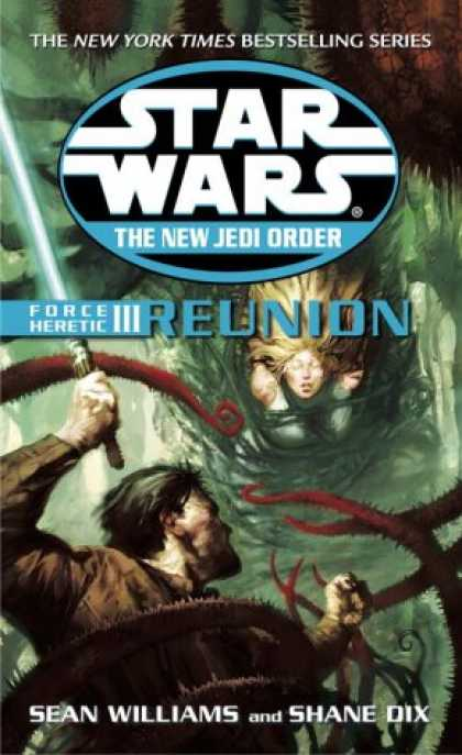 Star Wars Books - Force Heretic III: Reunion (Star Wars: The New Jedi Order, Book 17)