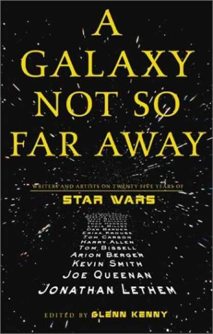 Star Wars Books - A Galaxy Not So Far Away: Writers and Artists on Twenty-five Years of Star Wars