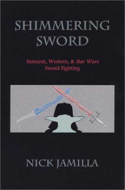 Star Wars Books - Shimmering Sword: Samurai, Western, and Star Wars Sword Fighting