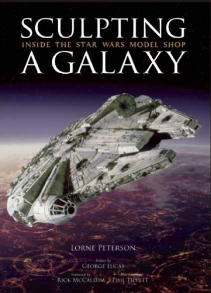 Star Wars Books - Sculpting a Galaxy: Inside the Star Wars Model Shop