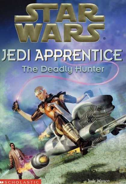 Star Wars Books - The Deadly Hunter (Star Wars: Jedi Apprentice, Book 11)