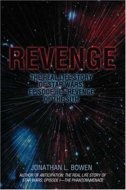 Star Wars Books - Revenge: The Real Life Story of Star Wars: Episode III - Revenge of the Sith