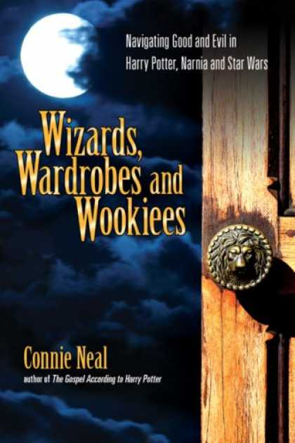 Star Wars Books - Wizards, Wardrobes and Wookiees: Navigating Good and Evil in Harry Potter, Narni