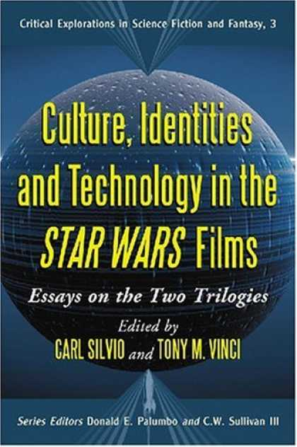 Star Wars Books - Culture, Identities and Technology in the <I>Star Wars</I> Films: Essays on the