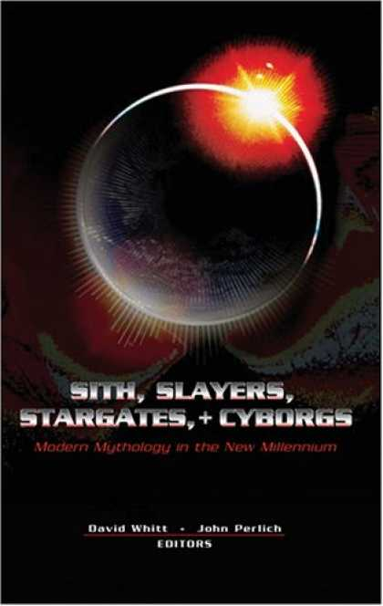 Star Wars Books - Sith, Slayers, Stargates, + Cyborgs: Modern Mythology in the New Millennium