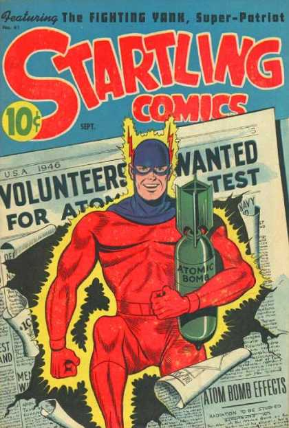 Startling Comics 41 - The Fighting Yank - Super-patriot - Atomic Bomb - Radiation - 1946