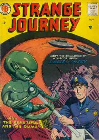 Strange Journey 2 - Aliens - Spaceships - A Visitor From A Hole In The Sky - The Beautiful And The Dumb - Policeman