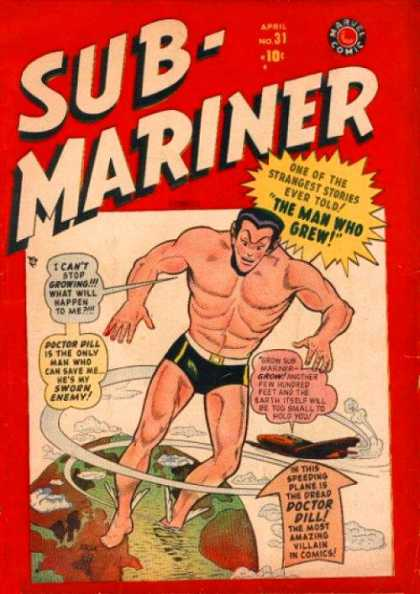 Submariner 31 - Doctor Dill - Plane - Growing - Giant - Man