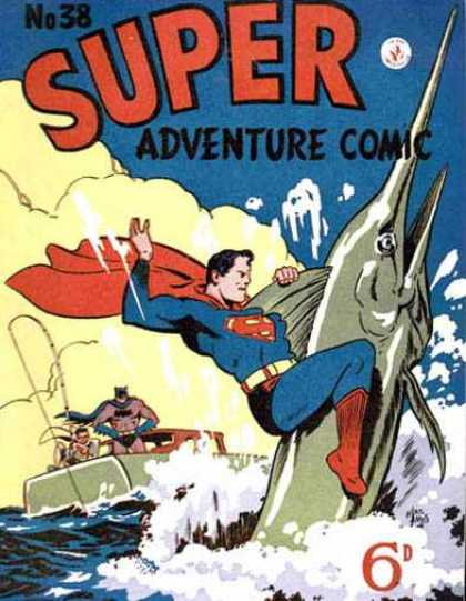 Super Adventure Comic 38 - The Superman And The Bullys - The Superman Strikes Again - The Wild Adventures Of Superman - The Superman And The Fins - The Super Power Of Superman