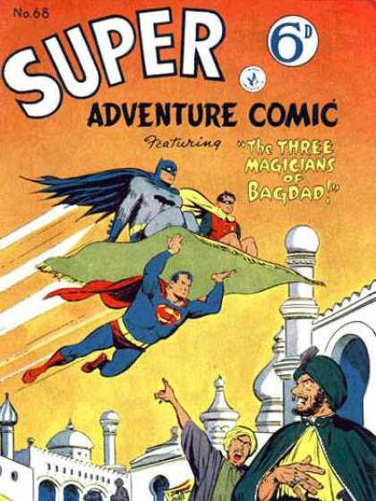 Super Adventure Comic 68 - The Three Magicians Of Bagdad - Get Him - Magic Carpet Ride - Three Superheroes - Batman Robin And Superman