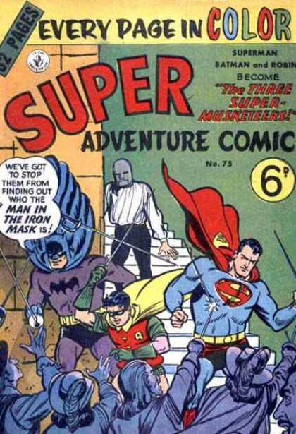 Super Adventure Comic 75 - The Three Super Musketeers - One Is Superman - One Is Badman - One Is Superboy - One Is Iron Mask Man